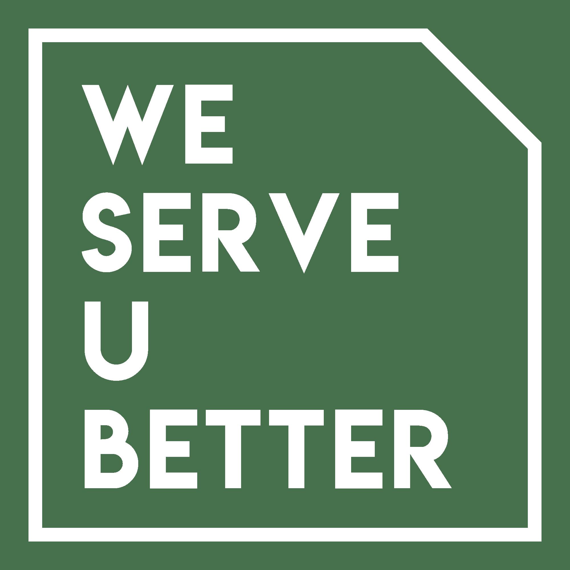 we serve u better
